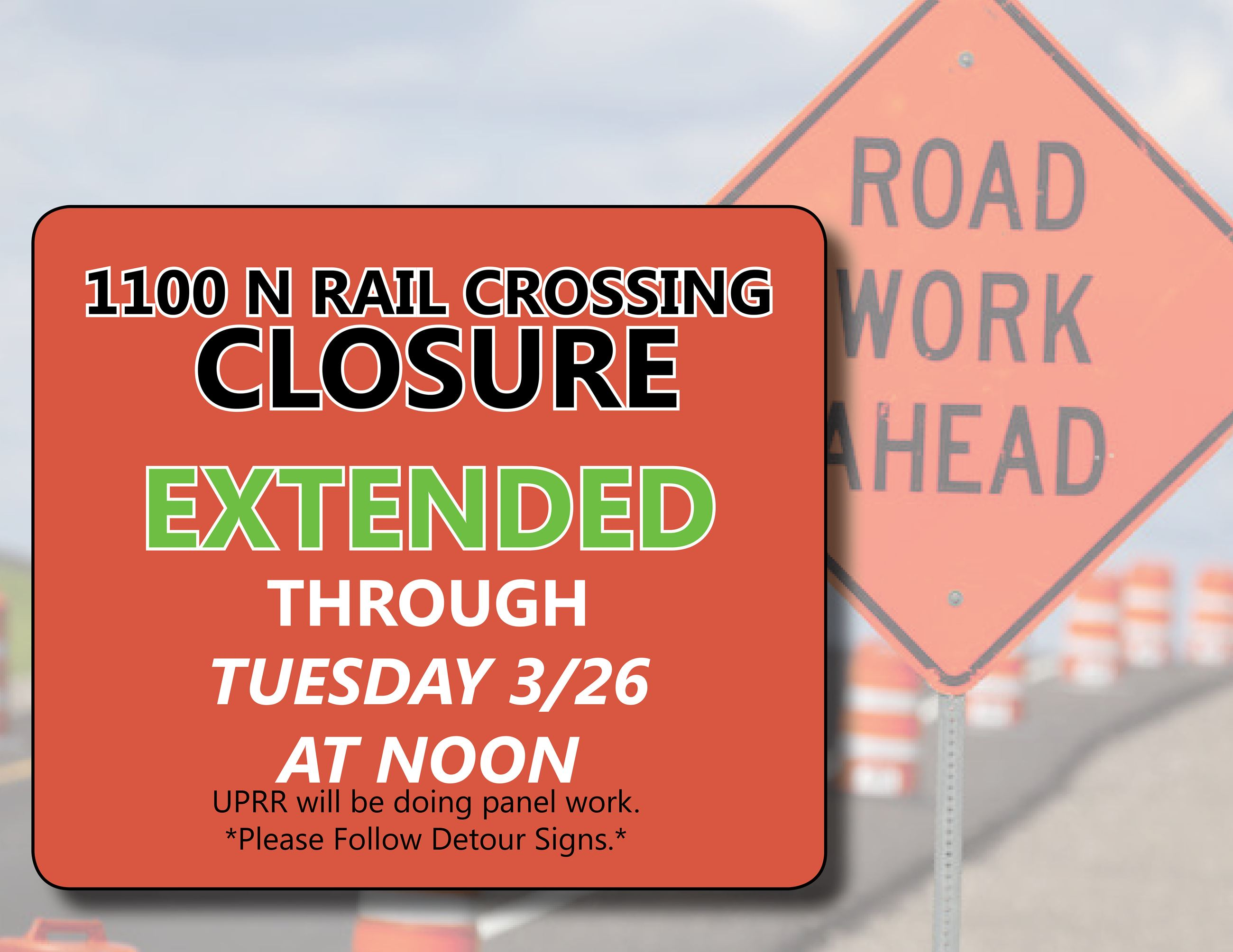 Road Construction railroad crossing closure EXTENDED THRU Mar 26 2019